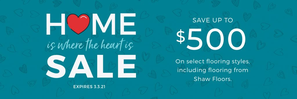 Home is Where the Heart is Sale | Hughes Floor Coverings Inc